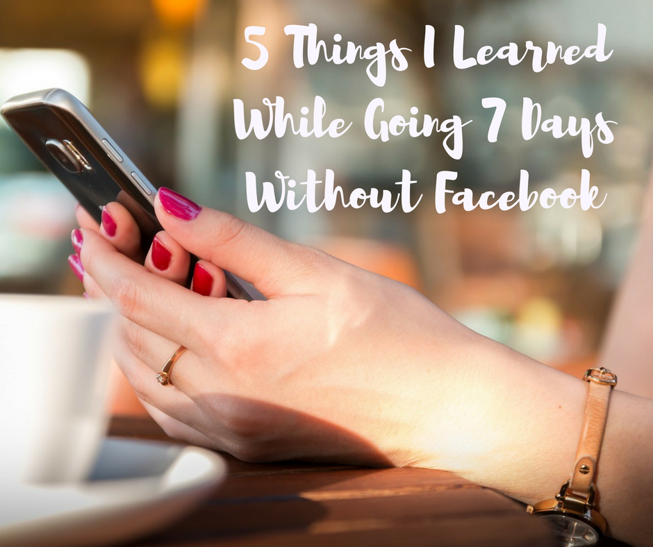 5 Things I Learned While Going 7 Days Without Facebook